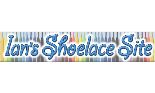 Ian's Shoelace Site: fun, fashion & science of shoelaces