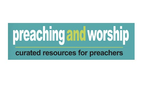 PreachingandWorship.org | Curated resources for preachers